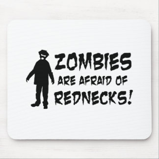 Zombies Are Afraid of Rednecks Mouse Pad