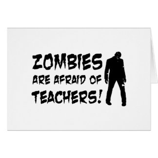 Zombies Are Afraid Of Teachers Card