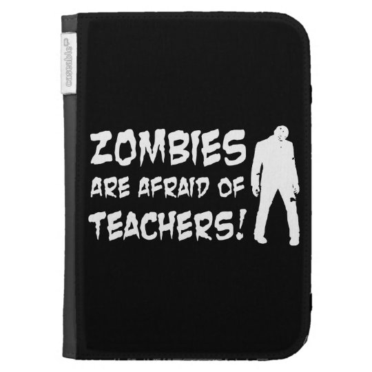 Zombies Are Afraid Of Teachers Cases For Kindle