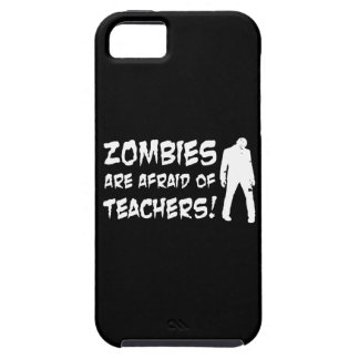 Zombies Are Afraid Of Teachers iPhone 5 Covers