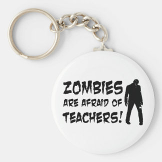 Zombies Are Afraid Of Teachers Keychain