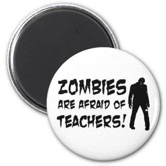 Zombies Are Afraid Of Teachers Fridge Magnet