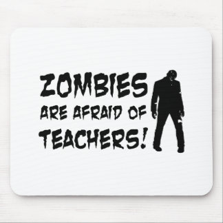 Zombies Are Afraid Of Teachers Mouse Pad