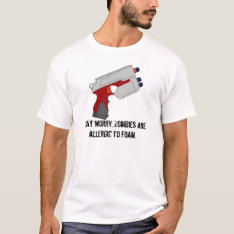 Zombies Are Allergic To Foam T-shirt at Zazzle