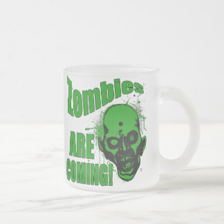 Zombies are Coming1 Frosted Glass Coffee Mug