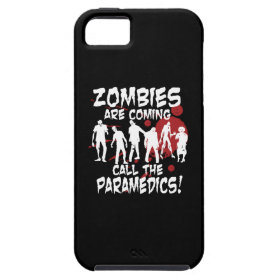 Zombies Are Coming Call The Paramedics iPhone 5 Cases