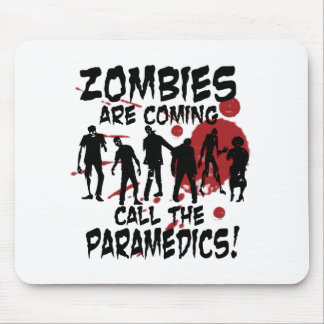 Zombies Are Coming Call The Paramedics Mouse Pad