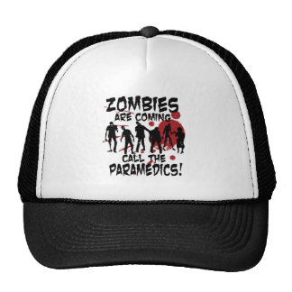 Zombies Are Coming Call The Paramedics Trucker Hat