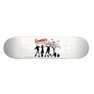Zombies Are Coming Skateboard
