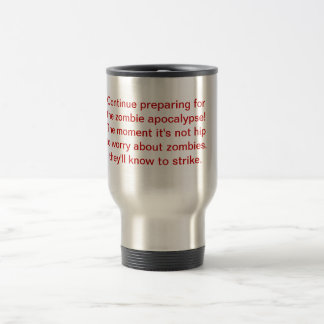 Zombies Are Coming Whether It Is Hip Or Not Mug