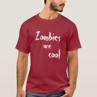Zombies are cool T-Shirt