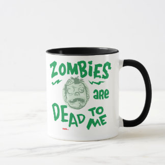 Zombies Are Dead to Me Mug by Mattson Studio