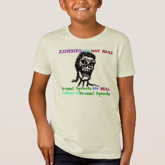 Zombies are Not REAL T-Shirt