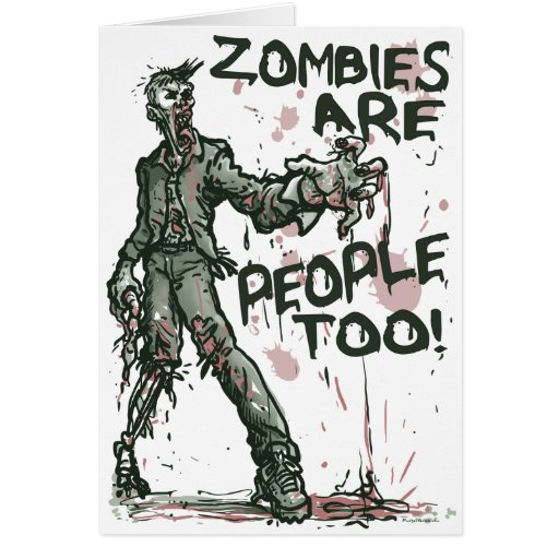 Zombies are People too Gear Greeting Card