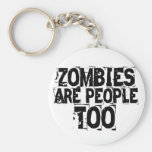 Zombies are people too keychain