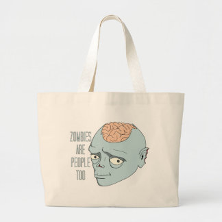 Zombies Are People Too Large Tote Bag