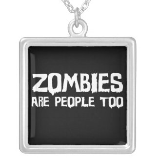 Zombies Are People Too - Necklace