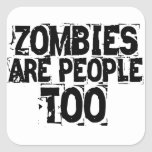 Zombies are people too stickers