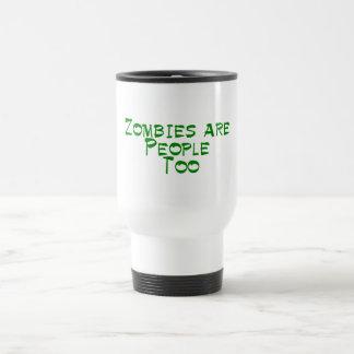 Zombies Are People Too Travel Mug