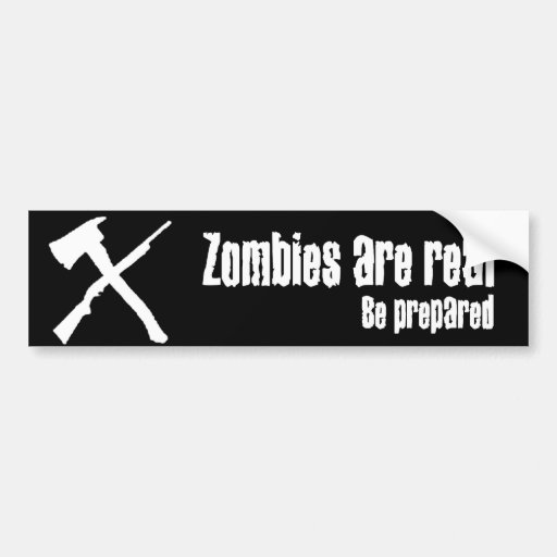 Zombies Are Real Bumper Stickers