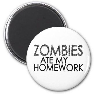 Zombies at my Homework 2 Inch Round Magnet