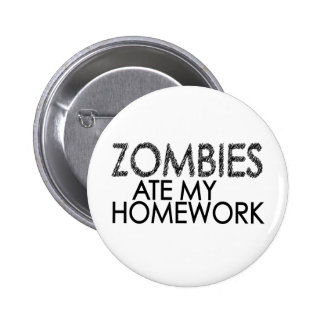 Zombies at my Homework Pinback Button