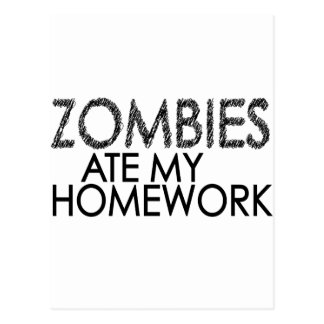 Zombies at my Homework Post Cards