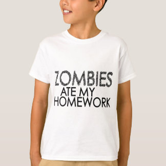 Zombies at my Homework T-Shirt