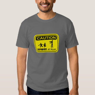 Zombies At Play Caution Sign Design Shirt