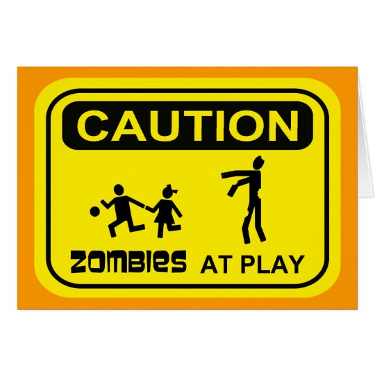 Zombies At Play Caution Sign YELLOW Design Card