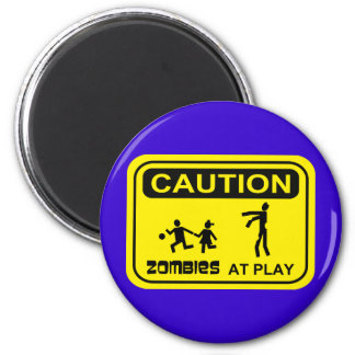 Zombies At Play Caution Sign YELLOW Design Magnet