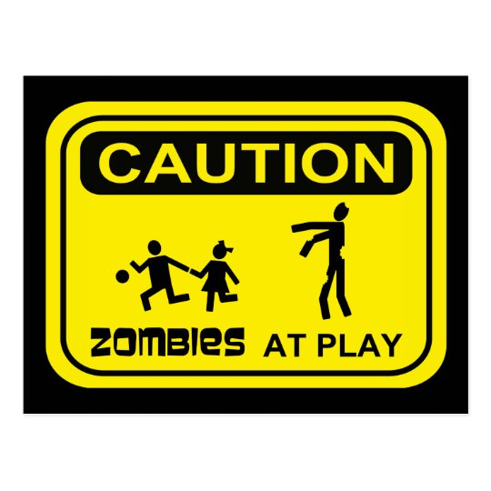 Zombies At Play Caution Sign YELLOW Design Postcard