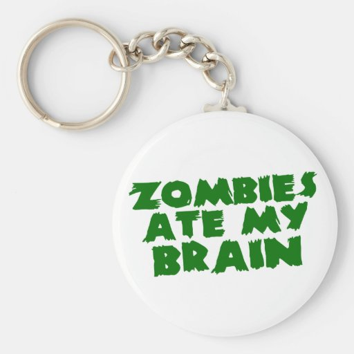 Zombies Ate My Brain Basic Round Button Keychain
