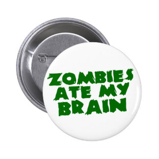 Zombies Ate My Brain Buttons