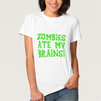 Zombies Ate My Brains! Shirt