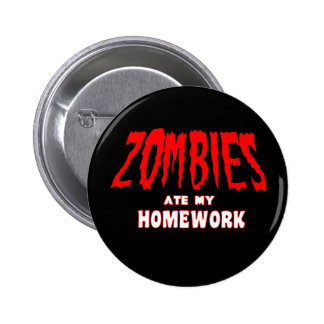 Zombies Ate My Homework 2 Inch Round Button