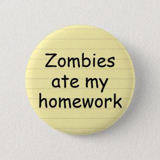 Zombies Ate My Homework Humorous Pinback Button
