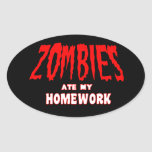 Zombies ate my Homework  Sticker