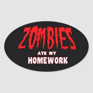 Zombies ate my Homework  Sticker