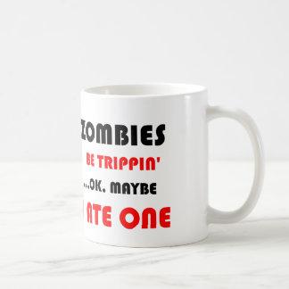 Zombies be Trippin Coffee Mug