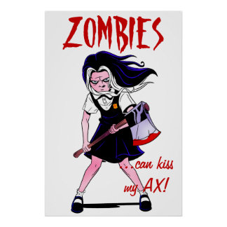 Zombies can kiss my AX Poster