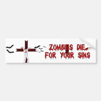 Zombies Died For Your Sins Bumper Sticker