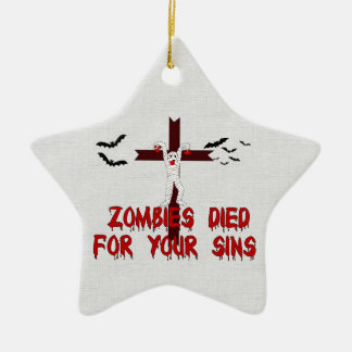 Zombies Died For Your Sins Ceramic Ornament