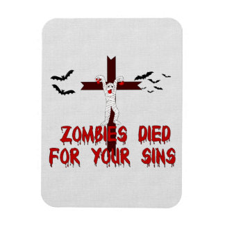 Zombies Died For Your Sins Magnet