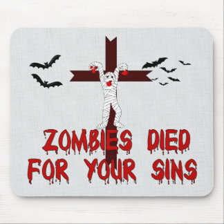 Zombies Died For Your Sins Mouse Pad