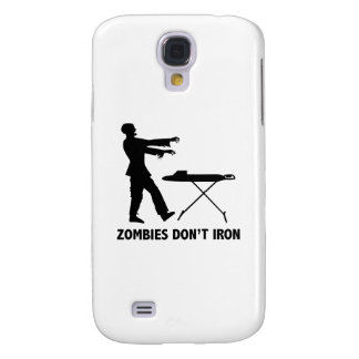 Zombies Don't Iron Galaxy S4 Case