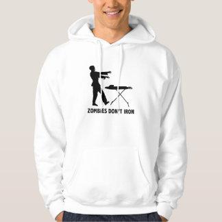 Zombies Don't Iron Sweatshirts