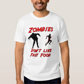 Zombies dont like fast food tee shirts