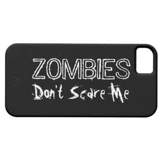 Zombies Don't Scare Me. iPhone 5 Cover