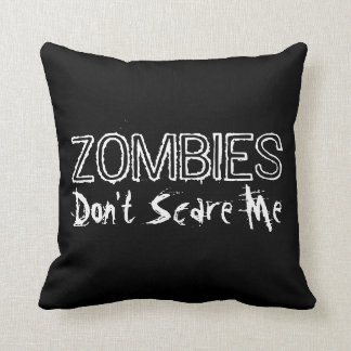 Zombies Don't Scare Me. Pillows